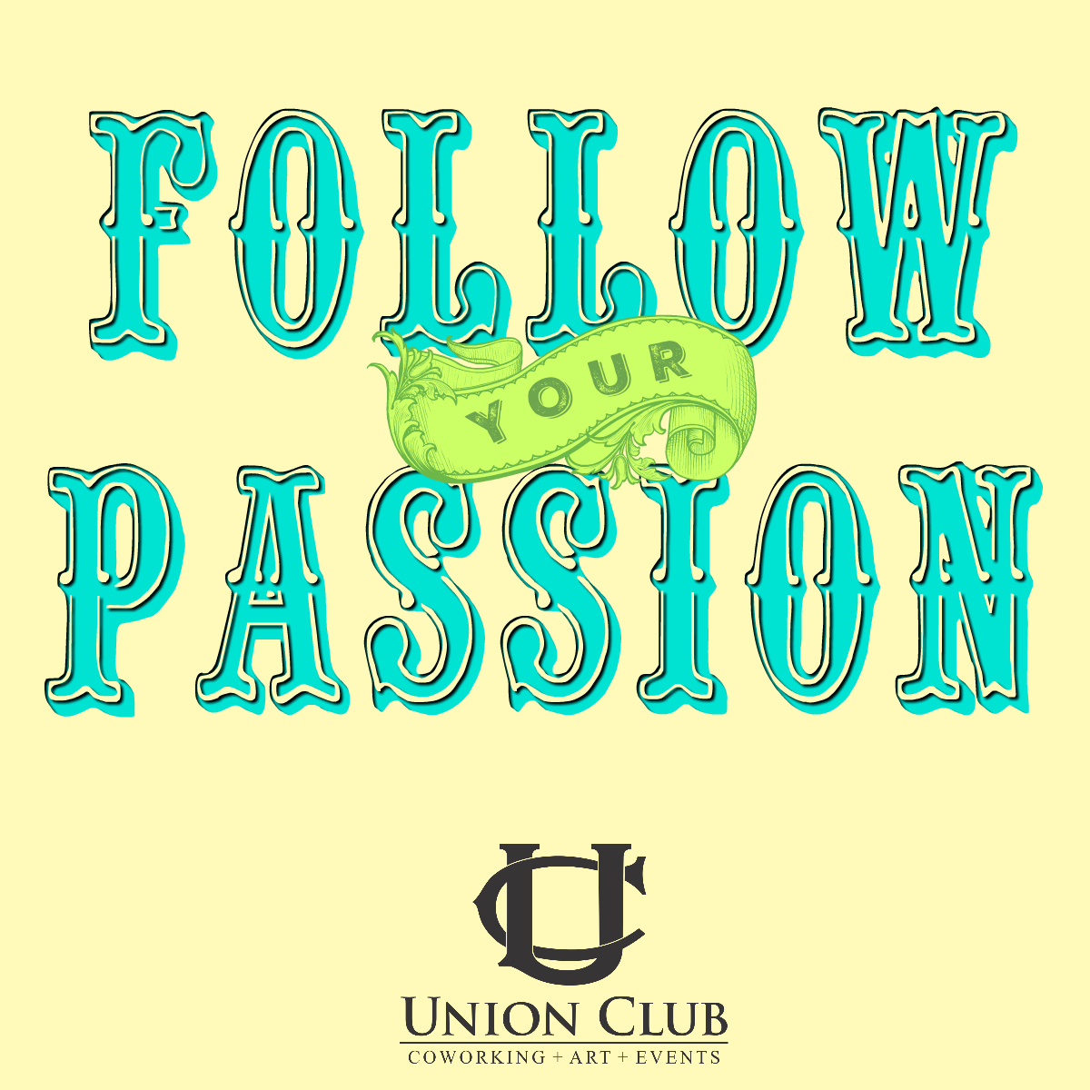 follow your passion Union Club Tacoma